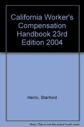 9780327163299: California Worker's Compensation Handbook 23rd Edition 2004