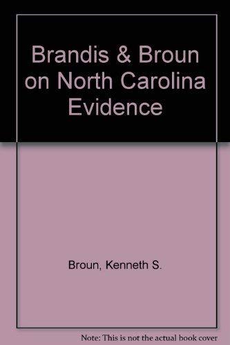 Brandis & Broun on North Carolina Evidence: Broun, Kenneth S.