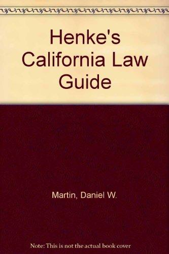 9780327163909: Henke's California Law Guide