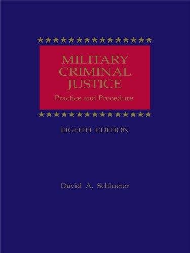 Military Criminal Justice: Practice and Procedure: David A. Schlueter
