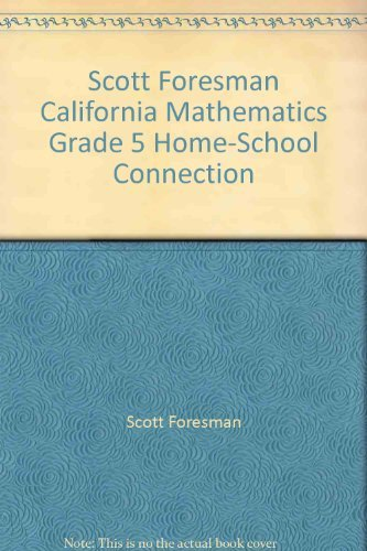 9780328009008: Scott Foresman California Mathematics Grade 5 Home-School Connection