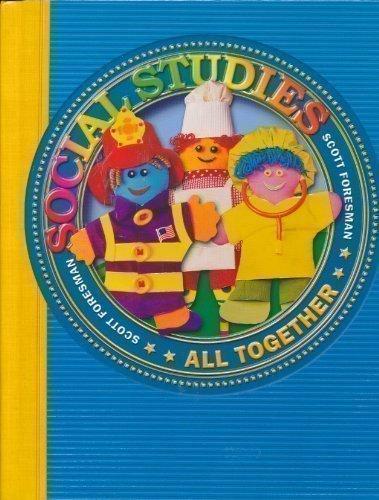 9780328017591: SOCIAL STUDIES 2003 PUPIL EDITION GRADE 1 ALL TOGETHER