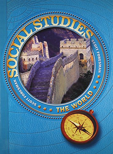 Social Studies: The World, Grade 6: Scott Foresman