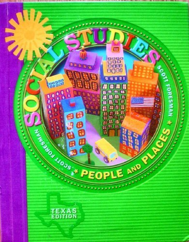 9780328017843: Scott Foresman SOCIAL STUDIES People and Places TEXAS EDITION