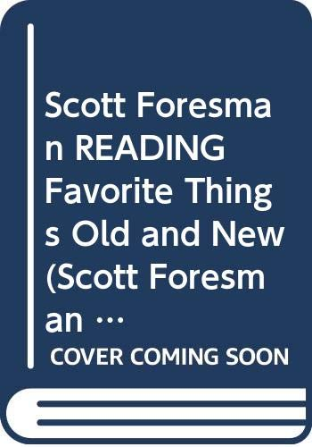9780328018123: Scott Foresman READING Favorite Things Old and New (Scott Foresman Reading)