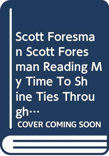9780328018376: Scott Foresman, Scott Foresman Reading My Time To Shine Ties Through Time 2nd Grade Level 2.4 Spiral Teacher Edition, 2002 ISBN: 0328018376
