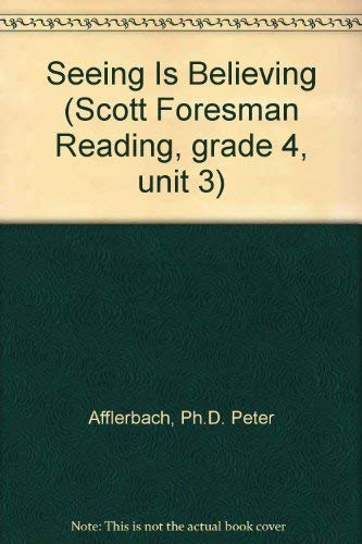 9780328018482: Seeing Is Believing (Scott Foresman Reading, grade 4, unit 3)