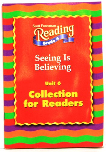 9780328018512: Seeing Is Believing (Scott Foresman Reading, grade 4, unit 6)