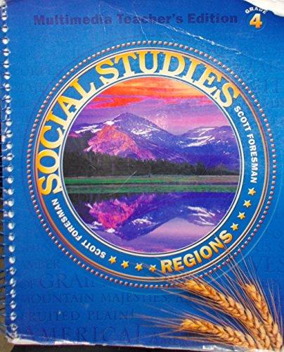 Regions - Grade 4, Teacher's Edition (Scott Foresman Social Studies): Candy Dawson Boyd, et al