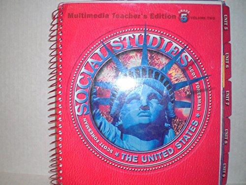 Scott Foresman Social Studies: Grade 5, Teacher's Edition Volume 2: The United States: Scott ...