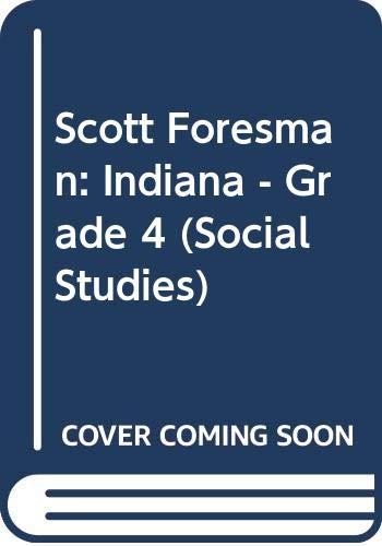 Scott Foresman: Indiana - Grade 4 (Social: Dawson Boyd Dr.