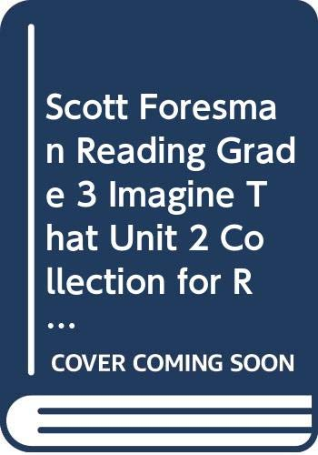 9780328024353: Scott Foresman Reading Grade 3 Imagine That Unit 2 Collection for Readers
