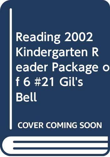 9780328028733: READING 2002 KINDERGARTEN READER PACKAGE OF 6 #21 GIL'S BELL