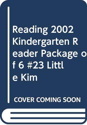 9780328028757: READING 2002 KINDERGARTEN READER PACKAGE OF 6 #23 LITTLE KIM