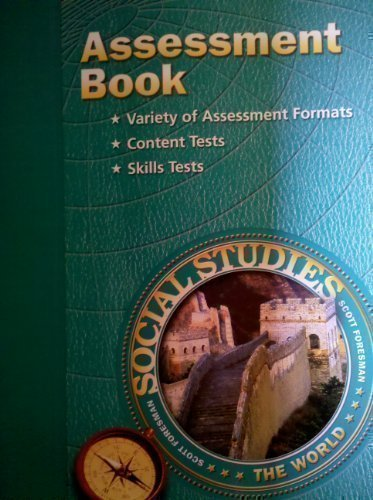 9780328030965: Assessment Book THE WORLD Gr6 (Scott Foresman Social Studies)