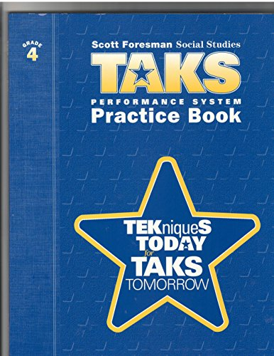 9780328037384: Scott Foresman Social Studies TAKS (Practice Book , tekniques today for TAKS tomorrow, Grade 4)