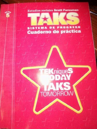 9780328038374: TAKS-ESTUDIOS SOCIALES-SISTEMA DE PROGRESO-CUADERNO DE PRACTICA=GRADO 5