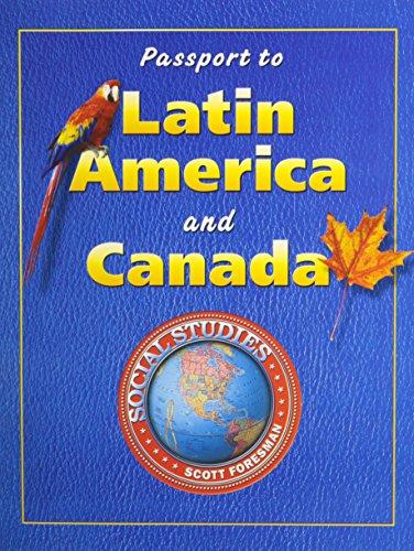 9780328038985: SOCIAL STUDIES 2004 LATIN AMERICA AND CANADA PASSPORTS GRADES 4 THROUGH 6
