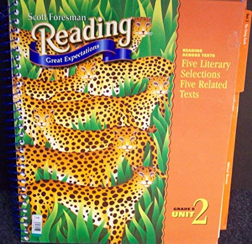 Teachers Edition - Scott Foresman Reading: Great Expectation: The Living Earth, Grade 6, Unit 2