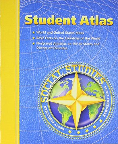 Student Atlas (Scott Foresman Social Studies): Foresman, Scott