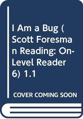 9780328042340: I Am a Bug (Scott Foresman Reading: On- Level Reader 6) 1.1