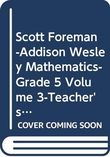 9780328048595: Scott Foreman-Addison Wesley Mathematics-Grade 5 Volume 3-Teacher's Edition