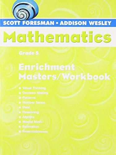 Scott Foresman-Addison Wesley Mathematics: Enrichment Masters/Workbook, Grade: Corporate Author-Inc. Pearson