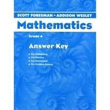 9780328049424: Scott Foresman Addison Wesley Mathematics Grade 4 Answer Key Reteaching/Practice/Enrichment/Problem