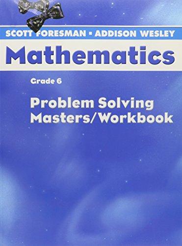 9780328049646: Scott Foresman-Addison Wesley Mathematics, Grade 6: Problem Solving Masters / Workbook