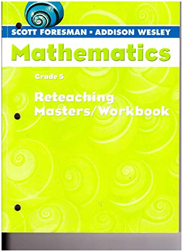 Scott Foresman-Addison Wesley Mathematics, Grade 5: Reteaching: Scott Foresman