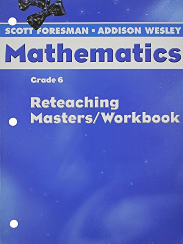 9780328049707: SCOTT FORESMAN MATH 2004 RETEACHING MASTERS/WORKBOOK GRADE 6