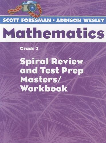 9780328049790: Scott Foresman- Addison Wesley Mathematics: Spiral Review and Test Prep Masters / Workbook Grade 3