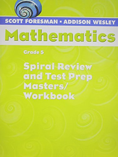 9780328049813: SCOTT FORESMAN MATH 2004 SPIRAL REVIEW AND TEST PREP MASTERS GRADE 5 2004C