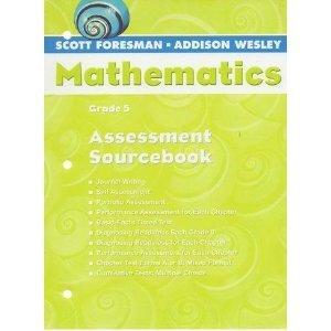 Scott Foresman-Addison Wesley Mathematics Grade 5 Assessment: Foresman, Scott