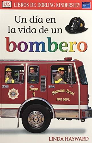 9780328062027: Un Dia En La Vida De Un Bombero (Libros de Dorling Kindersley (DK))