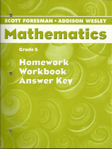 Mathematics, Grade 5, Homework Workbook Answer Key: Scott Foresman -