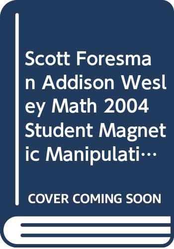 SCOTT FORESMAN ADDISON WESLEY MATH 2004 STUDENT: Scott Foresman