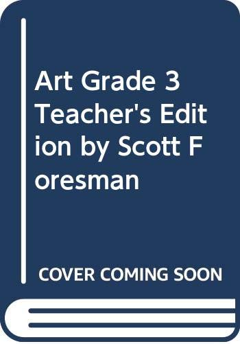 Art Grade 3 Teacher's Edition by Scott Foresman: Turner
