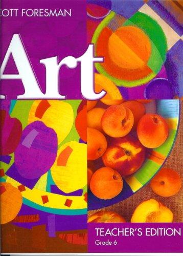 Scott Foresman Art, Teacher's Edition, Grade 6: Turner, Robyn Montana
