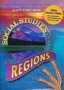Scott Foresman Social Studies Grade 4: Regions, Teacher's Edition