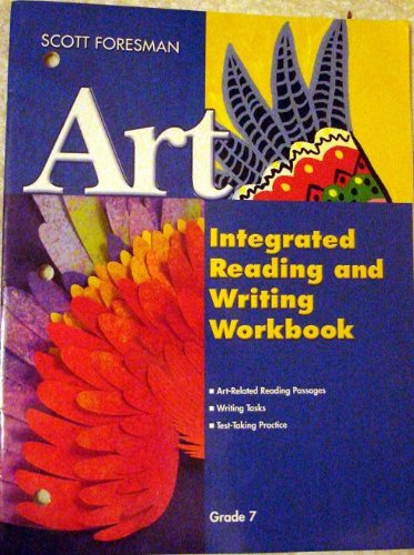 9780328082377: Scott Foresman Art - Integrated Reading and Writing Workbook GRADE 7