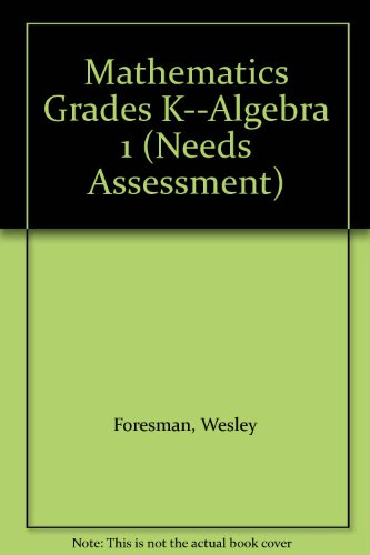 Mathematics Grades K--Algebra 1 (Needs Assessment)