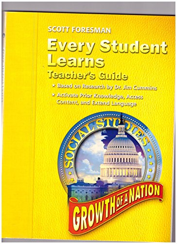 9780328090020: Every Student Learns [Teacher's Guide] for Scott Foresman Social Studies: Growth of a Nation (Grade 5)
