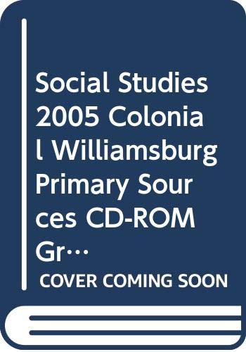 9780328105786: SOCIAL STUDIES 2005 COLONIAL WILLIAMSBURG PRIMARY SOURCES CD-ROM GR1/3