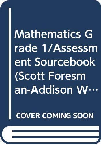 9780328116867: Mathematics Grade 1/Assessment Sourcebook (Scott Foresman-Addison Wesley Mathematics)