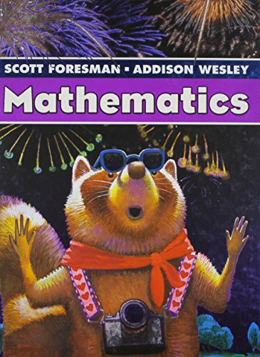 Scott Foresman Addison Wesley Math 2005 Student: Addison-Wesley Publishing Company
