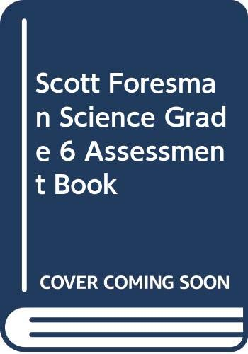 9780328126347: Scott Foresman Science Grade 6 Assessment Book