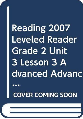 Reading 2007 Leveled Reader Grade 2 Unit: Marianne Lenihan