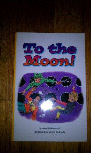 To the Moon! - Scott Foresman Reading: Jesse McDermott