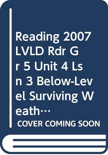 9780328135530: READING 2007 LEVELED READER GRADE 5 UNIT 4 LESSON 3 BELOW-LEVEL BELOW-LEVEL